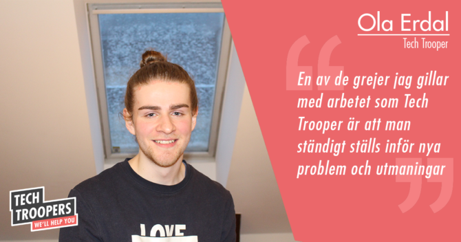 Ola Erdal från Tech Troopers