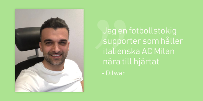 bild på vår tekniker Dilwar med citat Jag ör en fotbollstokig supporter som håller italienska AC Milan nära till hjärtat