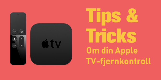 6ee202e6 Tips om din Apple TV-fjernkontroll   Tech Troopers Norge